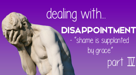 Dealing With Disappointment: