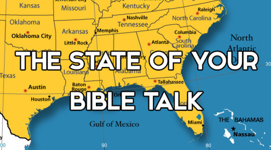 The State of Your Bible Talk