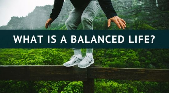 WHAT IS A BALANCED LIFE?